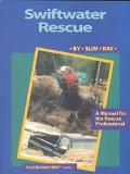 Swiftwater Rescue A Manual for the Rescue Professional