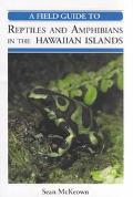 A Field Guide to Reptiles and Amphibians in the Hawaiian Islands