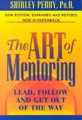 Art of Mentoring Lead, Follow and Get Out of the Way