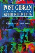 Post Gibran Anthology of New Arab American Writing