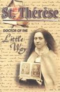 St. Therese Doctor of the Little Way