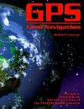 Gps Land Navigation:complete Guidebk...