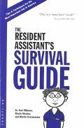 Resident Assistant's Survival Guide Tips & Techniques for the Most Important Job in America