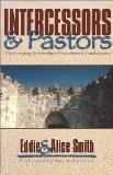 Intercessors and Pastors: The Emerging Partnership of Watchmen and Gatekeepers - Eddie Smith...