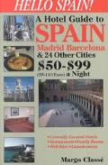Hello Spain A Hotel Guide to Spain Madrid Barcelona & 24 Other Cities $50-$99 (55-110 Euro) ...