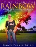 Living Inside the Rainbow : Winning the Battlefield of the Mind after Human Trafficking and ...