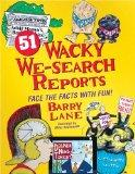 51 Wacky We-Search Reports Face the Facts With Fun