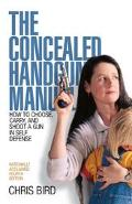 Concealed Handgun Manual How To Choose, Carry, And Shoot A Gun In Self Defense