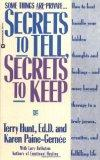 Secrets to Tell, Secrets to Keep: How to Best Handle Your Hidden Thoughts and Feelings--and ...