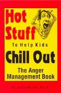 Hot Stuff to Help Kids Chill Out The Anger Management Book