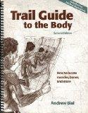 Trail Guide to the Body : How to Locate Muscles, Bones & More!