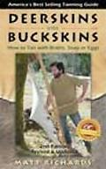 Deerskins Into Buckskins How To Tan With Brains Soap Or Eggs