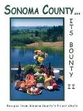 Sonoma County...Its Bounty II: Recipes from Outstanding Sonoma County Chefs - Ellen D. Moore...