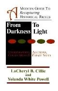 From Darkness to Light A Modern Guide to Recapturing Historical Riches - Understanding Aucti...
