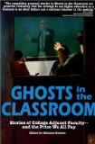 Ghosts in the Classroom : Stories of College Adjunct Faculty--and the Price We All Pay