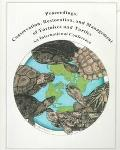Proceedings Conservation, Restoration, and Management of Tortoises and Turtles  An Int.Rnati...