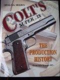 Colt's Super .38 - The Production History from 1929 through 1971