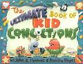 Ultimate Book of Kid Concoctions More Than 65 Wacky, Wild & Crazy Concoctions