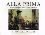 Alla Prima Everything I Know About Painting