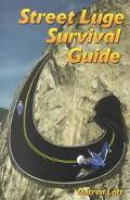 Street Luge Survival Guide