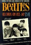 Beatles Records on Vee-Jay Songs, Pictures & Stories of the Fabulous Beatles Records on Vee-Jay