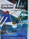 Gay Key West Cruising Duval: The People, History, Architecture, Gay Bars, Restaurants, and G...