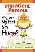 Impatient Pamela Asks: Why Are My Feet so Huge?