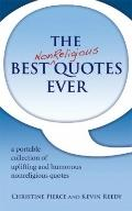 The Best Nonreligious Quotes Ever: A portable collection of uplifting and humorous nonreligi...