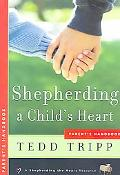Shepherding a Child's Heart Parent's Handbook