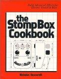 The Stompbox Cookbook: Build Advanced Effects for Electric Guitar & Bass