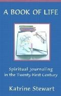 Book of Life Spiritual Journaling in the Twenty-First Century