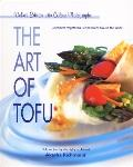 Art of Tofu: Celebrated Vegetarian Recipes from around the World
