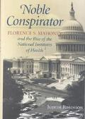 Noble Conspirator Florence S. Mahoney and the Rise of the National Institutes of Health