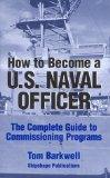 How to Become a U. S. Naval Officer The Complete Guide to Commissioning Programs