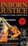 Inborn Justice A Daughter's Courage, a Mother's Heart