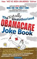 Totally Unauthorized Obamacare Joke Book - We've Been Grubered Edition