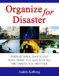Organize For Disaster Prepare Your Home And Your Family For Any Natural Or Unnatural Disaster