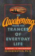 Awakening from the Trances of Everyday Life A Journey to Empowerment