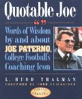 Quotable Joe Words of Wisdom by and About Joe Paterno, College Football's Coaching Icon