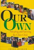 Our Own: Adopting and Parenting the Older Child - Trish Maskew - Hardcover