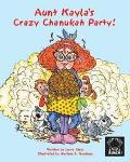 Aunt Kayla's Crazy Chanukah Party!