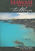 Trailblazer Hawaii The Big Isaland Where to Hike, Snorkel, Surf, Bike, Drive
