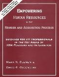 Empowering Human Resources in the Merger & Acquisition Process Guidance for Hr Professionals...