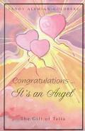 Congratulations... It's an Angel The Gift to Talia