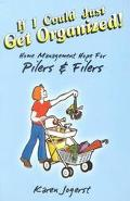 If I Could Just Get Organized!: Home Management Hope for Pilers and Filers - Karen Jogerst - Paperback
