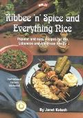 Kibee 'N' Spice and Everything Nice Popular and Easy Recipes for the Lebanese and American F...