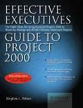 Effective Executive's Guide to Project 2000 The Eight Steps for Using Microsoft Project 2000...