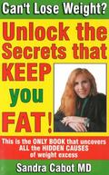 Can't Lose Weight? Unlock the Secrets That Keep You Fat!