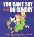 You Can't Say Boobs on Sunday The Second Collection of the Syndicated Cartoon Stone Soup