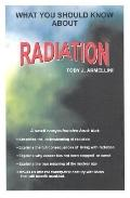 What You Should Know About Radiation